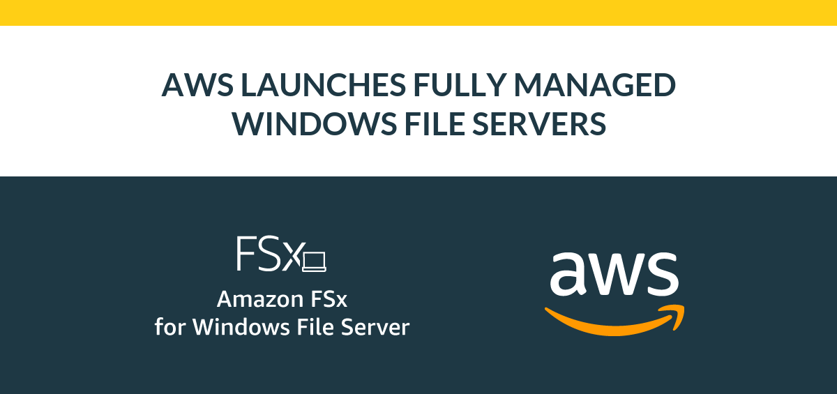AWS Launches Fully Managed Windows File Servers